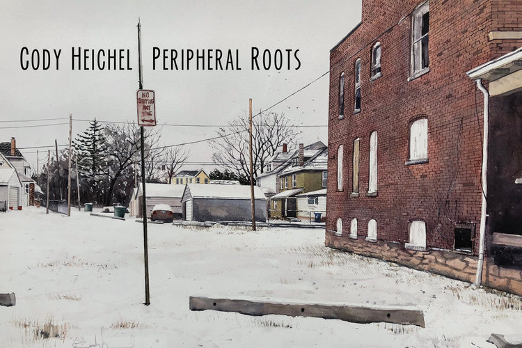Cody Heichel - Peripheral Roots