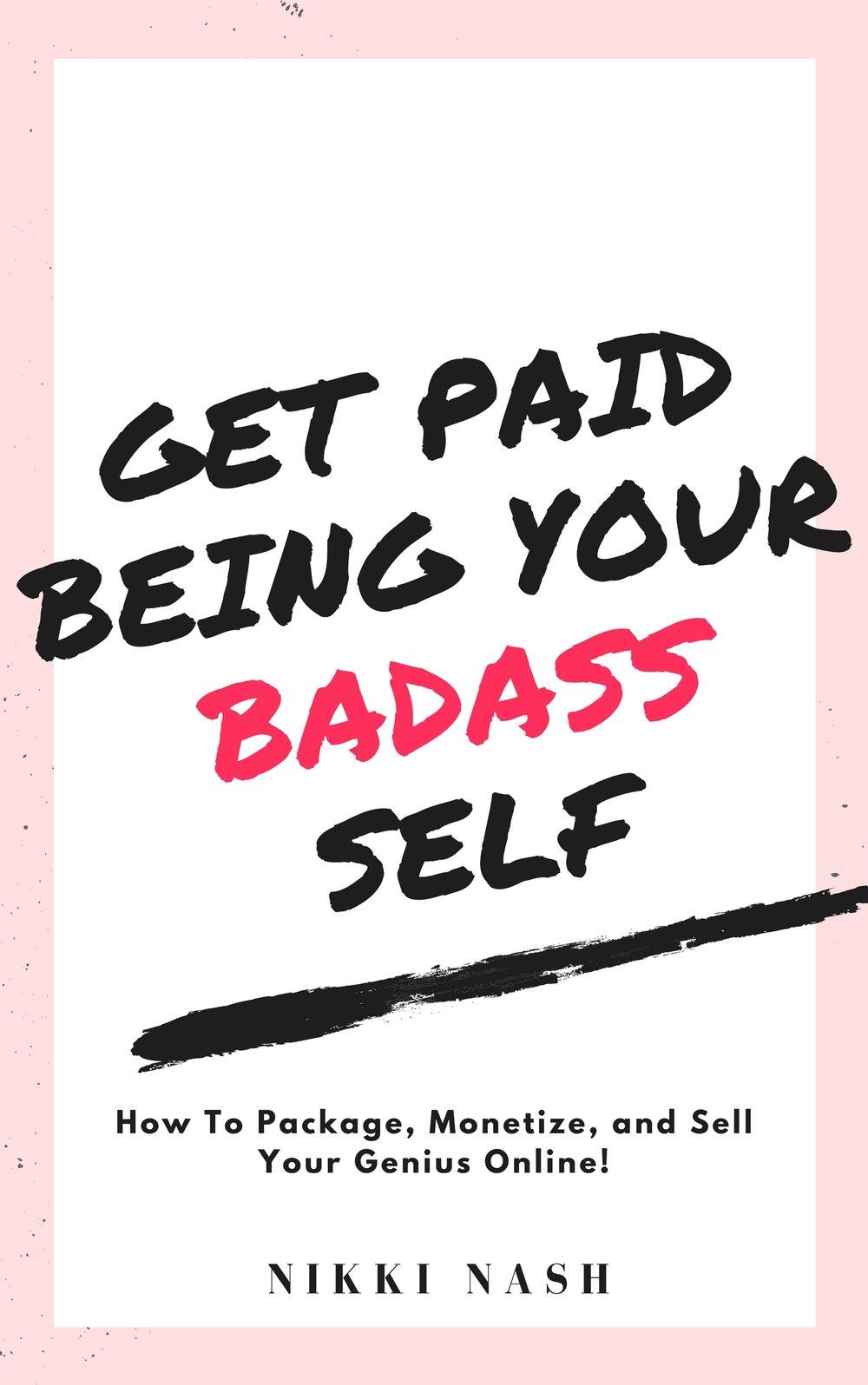get paidbeing yourbadassself.jpg
