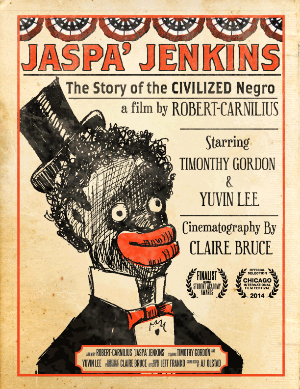 "Film:  ""Jaspa' Jenkins""  This award-winning film's poster design was hand illustrated in the style of vintage, racist depictions of African-Americans, which speaks directly to the films tackling of racism in America."