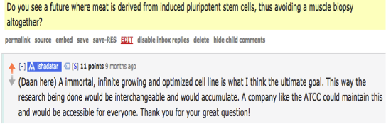 Figure 9: A representative from New Harvest Org. envisions the use of immortalized cell lines for  in vitro  meat during a Reddit AMA.