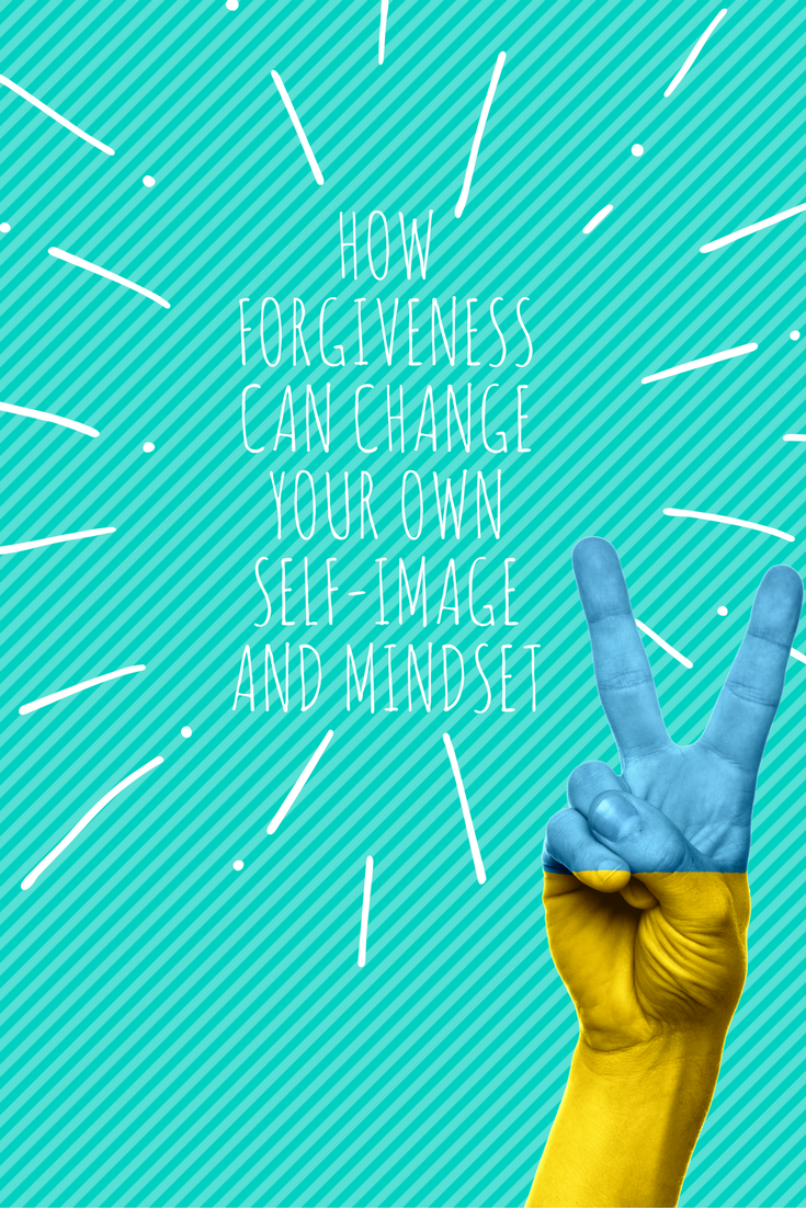 How Forgiveness Can Change your Own Self-image and Mindset.png