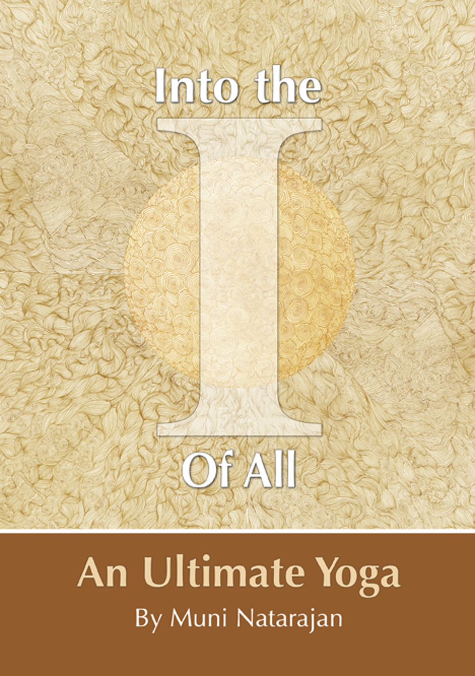 Into the I of All: An Ultimate Yoga.