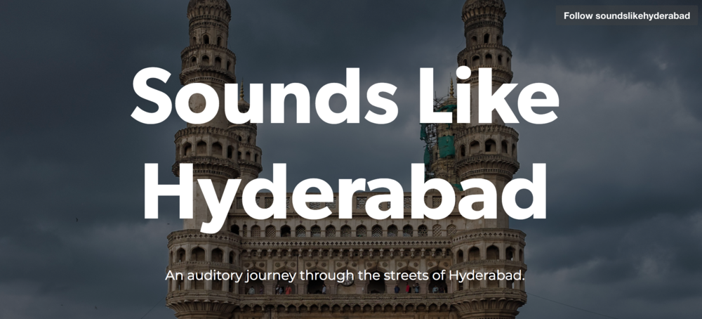 Click to open Sounds Like Hyderabad project. It documents sounds that are disappearing from the City.