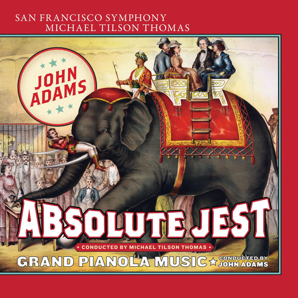 John Adams: Absolute Jest  San Francisco Symphony