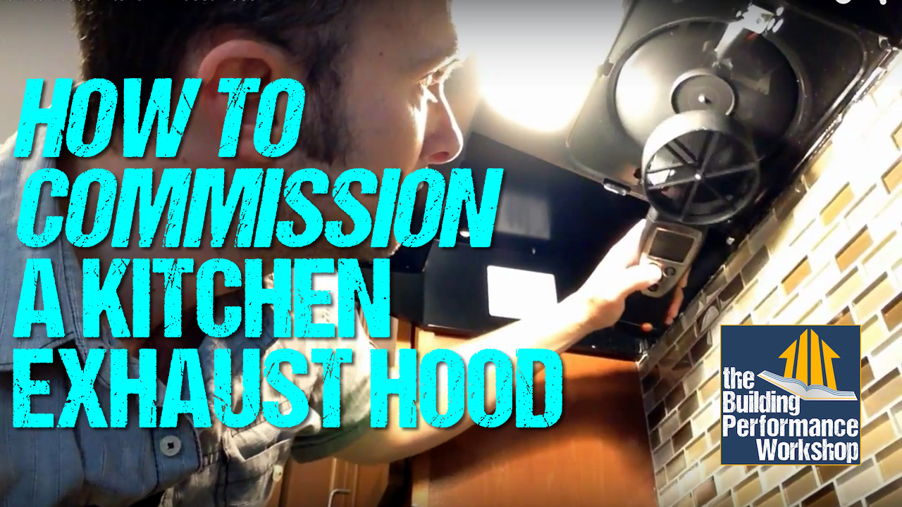 How to Test a Kitchen Exhaust Hood — the Building Performance Workshop