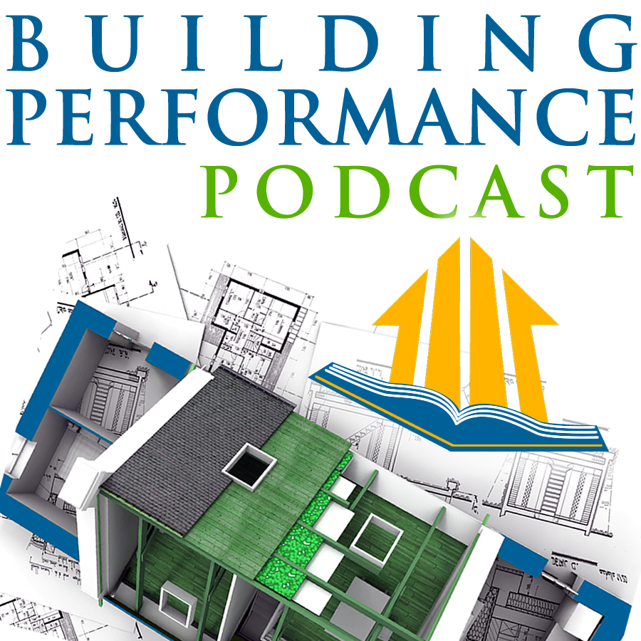 PODCAST 78 John Krigger On Home Performance WINS And FAILS The Building Workshop