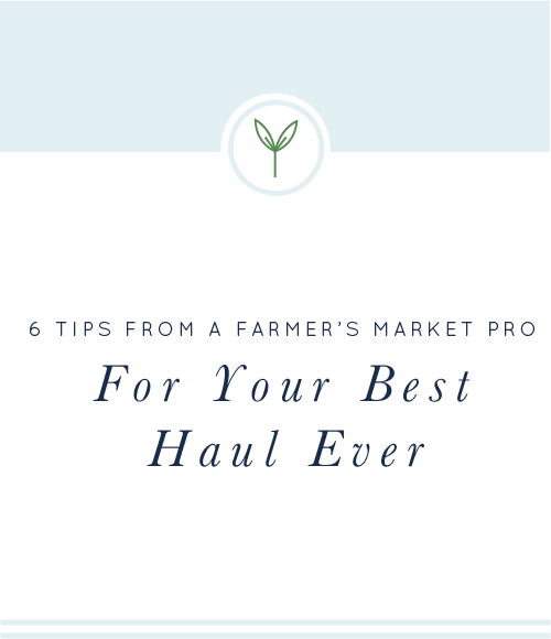 6 Tips from a Farmer's Market Pro #farmersmarket