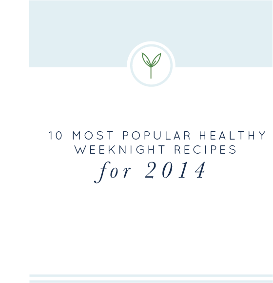 Most Popular Healthy Weeknight Recipes for 2014 realfoodwholelife.com #glutenfree #dairyfree