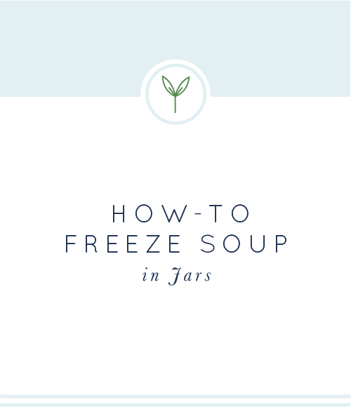 How-To Freeze Soup in Jars