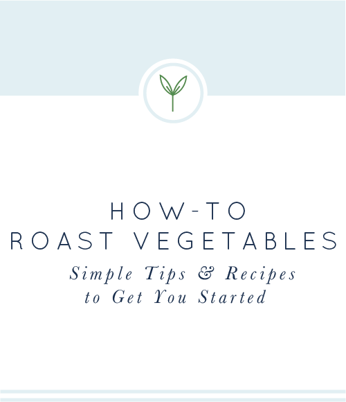 How-To Roast Vegetables #roastedvegetables