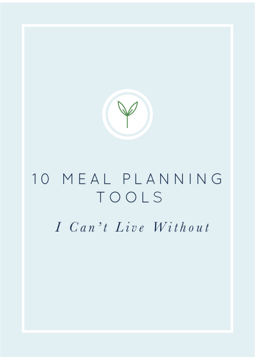 10 Meal Planning Tools I Can't Live Without