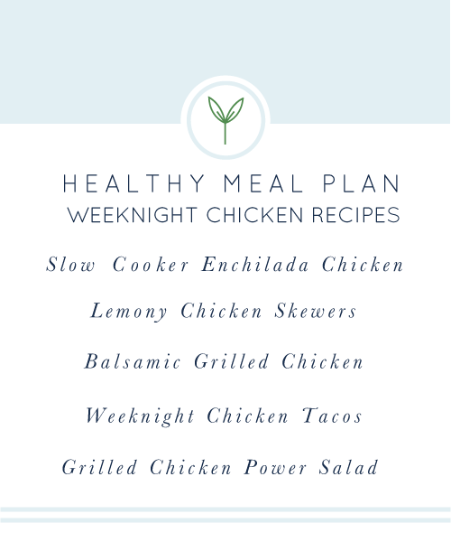 Healthy Weekly Meal Plan: Weeknight Chicken Recipes Edition.
