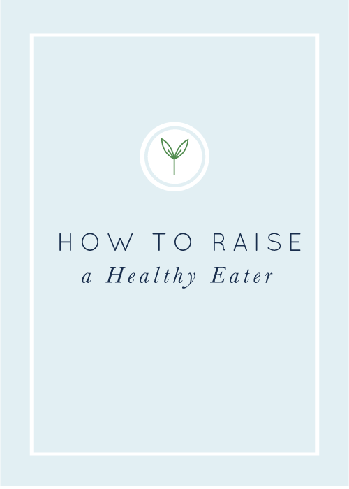 How to Raise a Healthy Eater