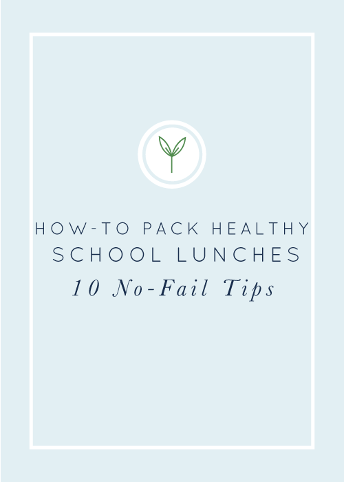 How to Make Healthy School Lunches Like a Boss: 10 No-Fail Tips + a Free Printable