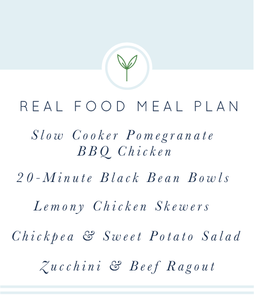 Your Real Food Meal Plan is here for you! A week's worth of healthy, clean-eating, weeknight meals.