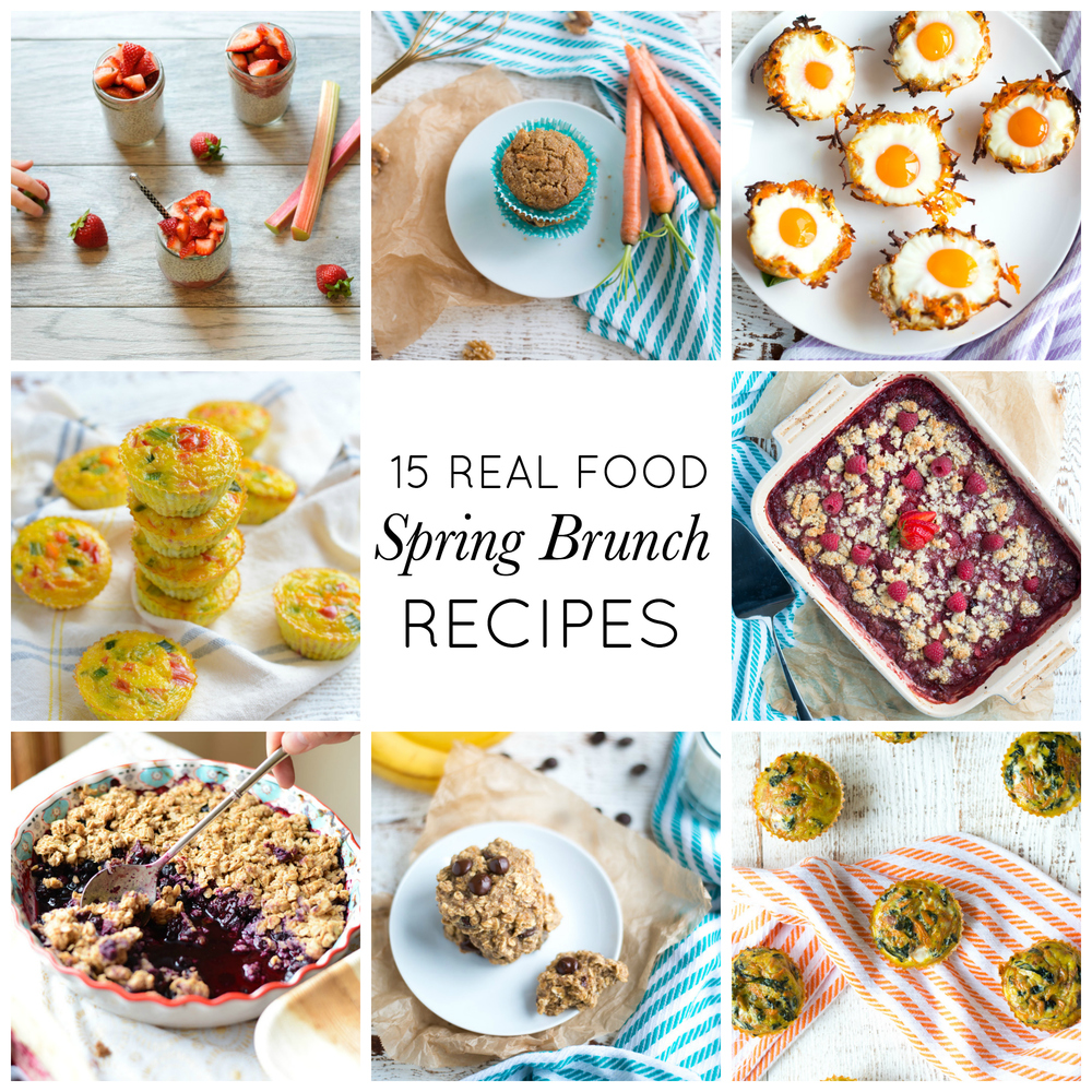 Plan a beautiful, vibrant, and nourishing spring brunch with these 15 simple, easy real food recipes.