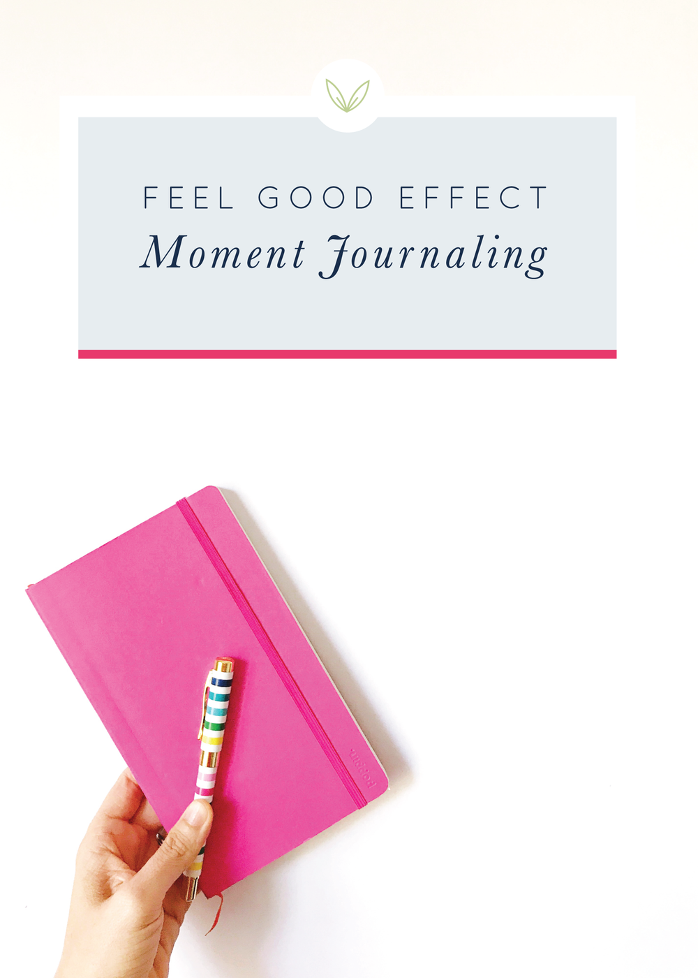 Feel Good Effect: Moment Journaling