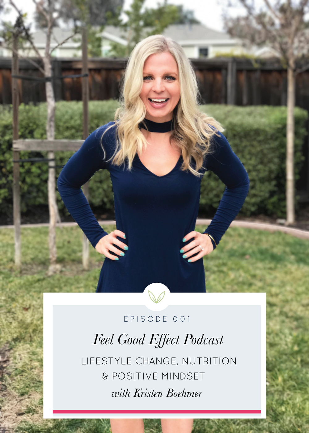 Feel Good Effect Podcast, 001: Lifestyle change, nutrition, positive mindset, and living with an autoimmune disease with Kristen Boehmer