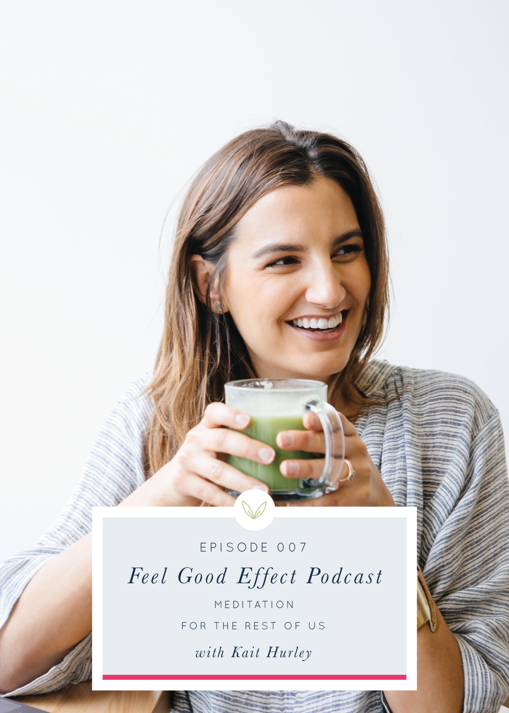 Kait Hurley on the Feel Good Effect Podcast