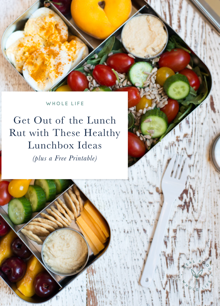 Get Out Of The Lunch Rut With These Healthy Lunchbox Ideas Plus A Free Printable