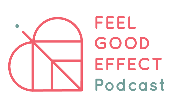 Feel Good Effect Podcast