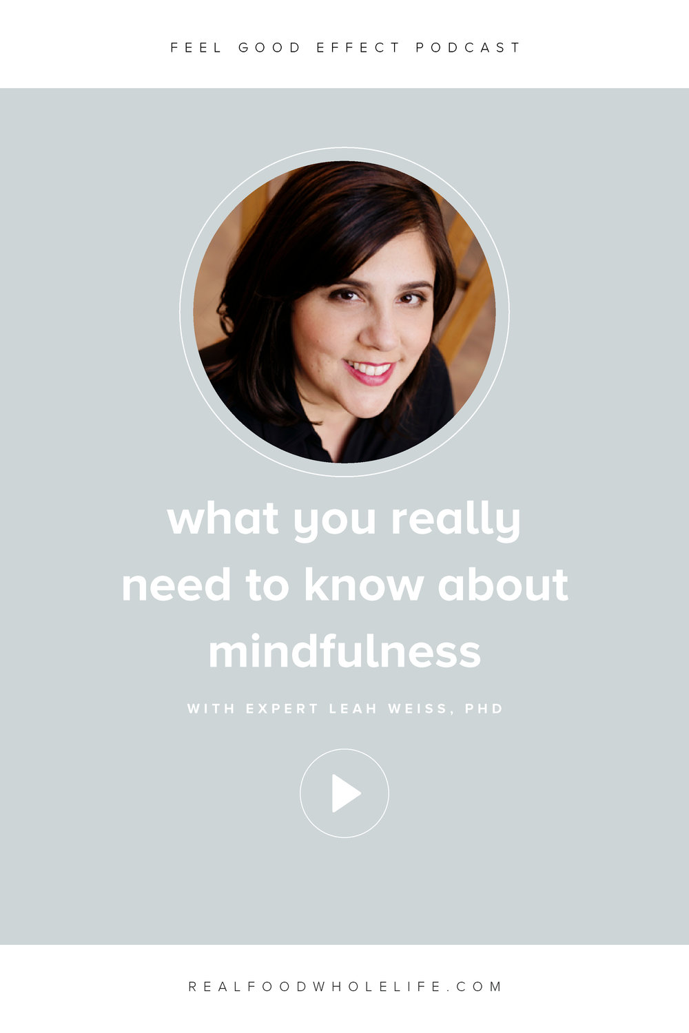 Mindfulness tips and strategies for real life and the workplace with mindfulness expert, Dr. Leah Weiss.  An interview on the Feel Good Effect podcast.