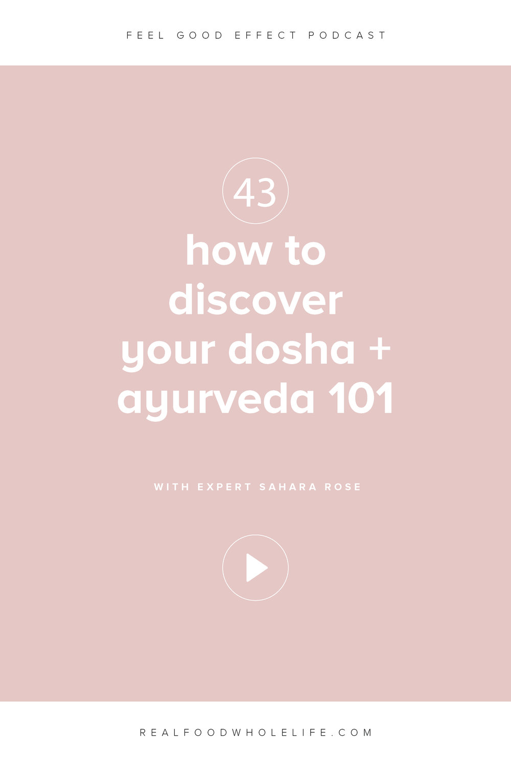 How to Discover Your Dosha + Ayurveda 101 with Sahara Rose, Feel Good Effect Podcast