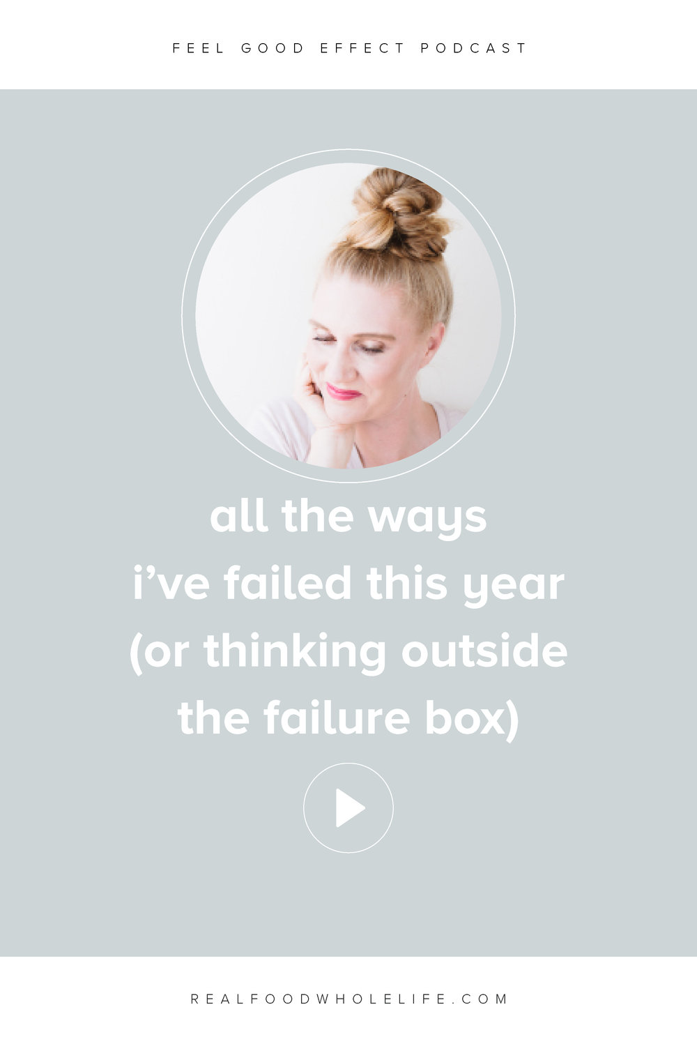 30 All the Ways I've Failed this Year (or Thinking Outside the Failure Box): Feel Good Effect Podcast