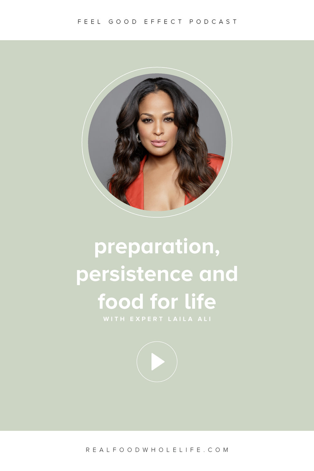 Laila Ali on Preparation, Persistence and Food For Life on the Feel Good Effect Podcast