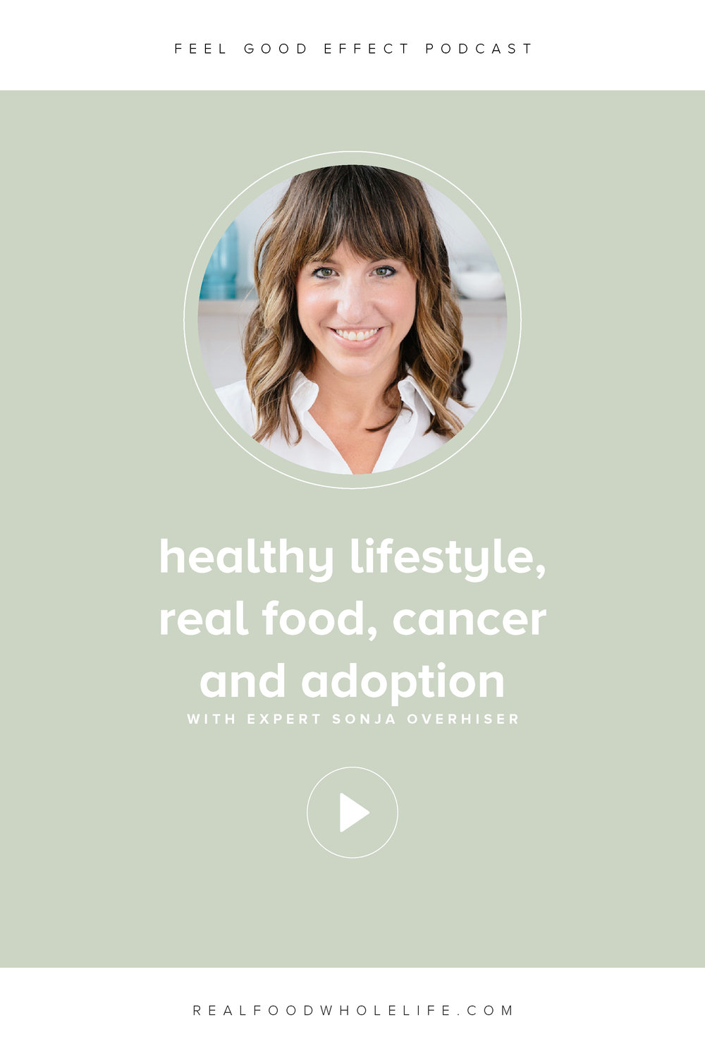 Healthy Lifestyle, Real Food, Cancer and Adoption with Sonja Overhiser