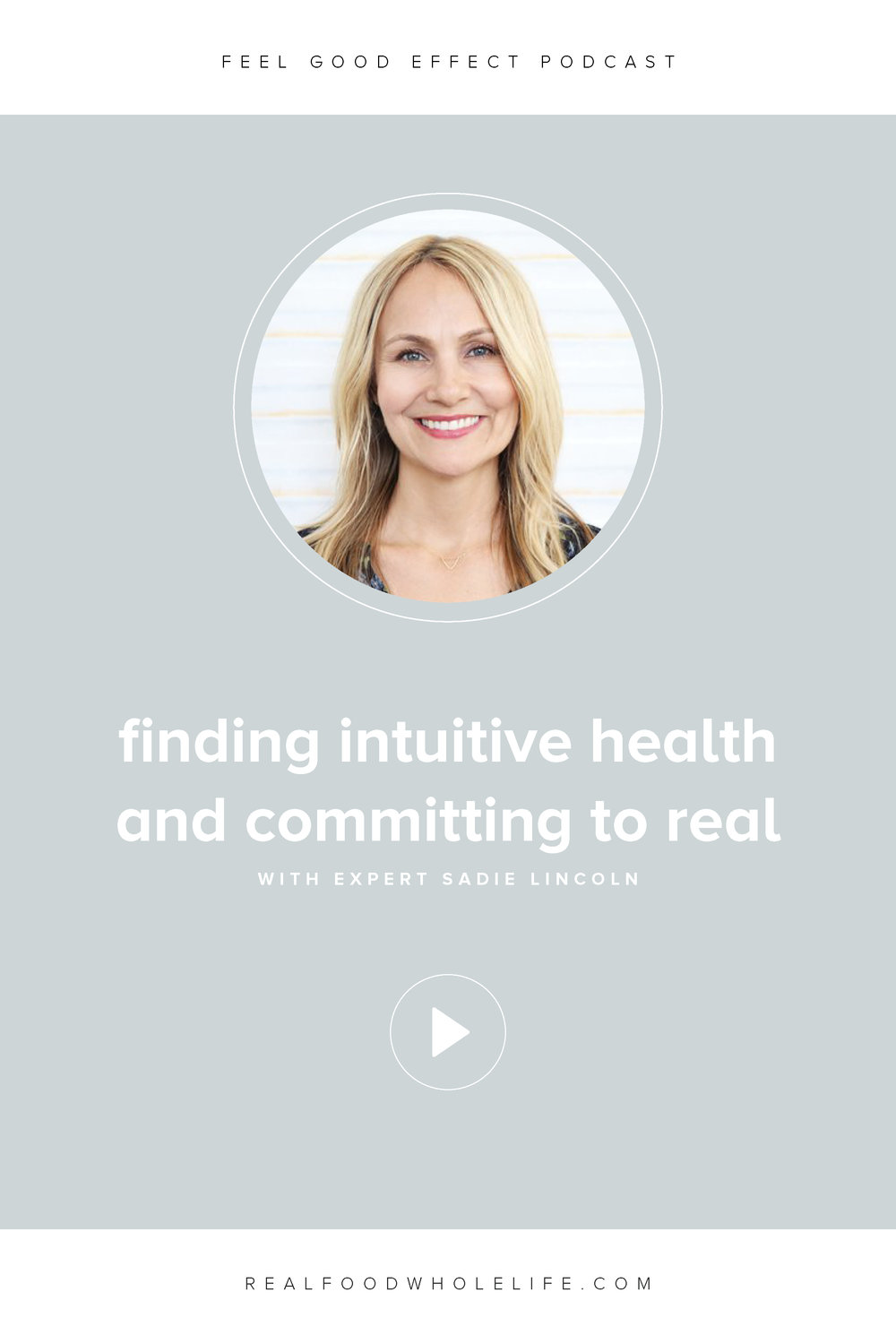 Feel Good Effect Podcast Finding Intuitive Health with Sadie Lincoln