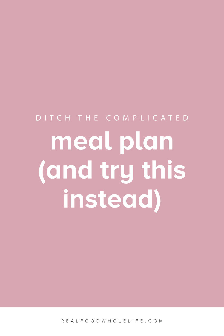 How to ditch the complicating meal plan forever and tips for simplified meal planning.
