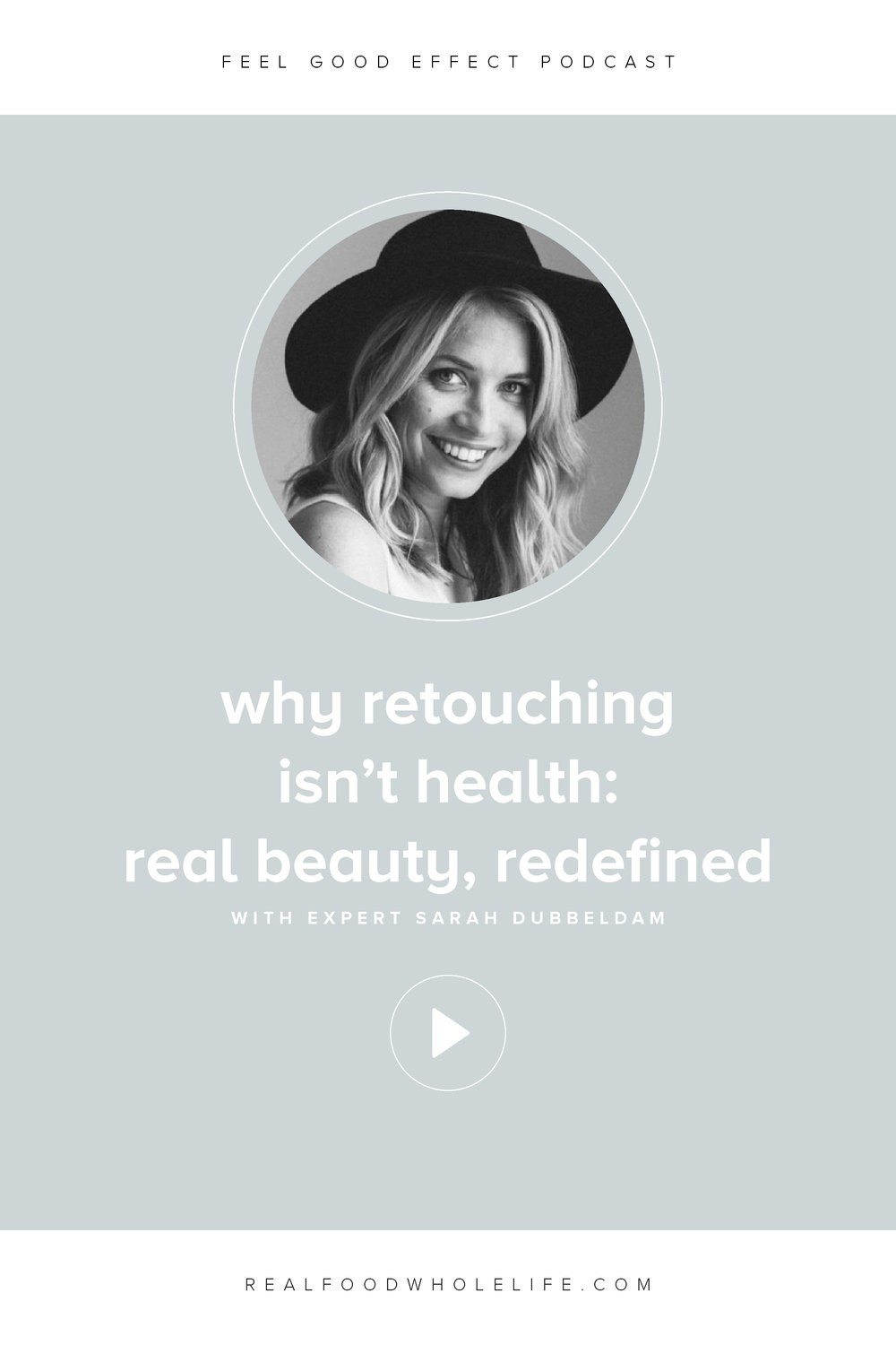 Why Retouching Isn't Healthy with Sarah Dubbeldam: Feel Good Effect podcast