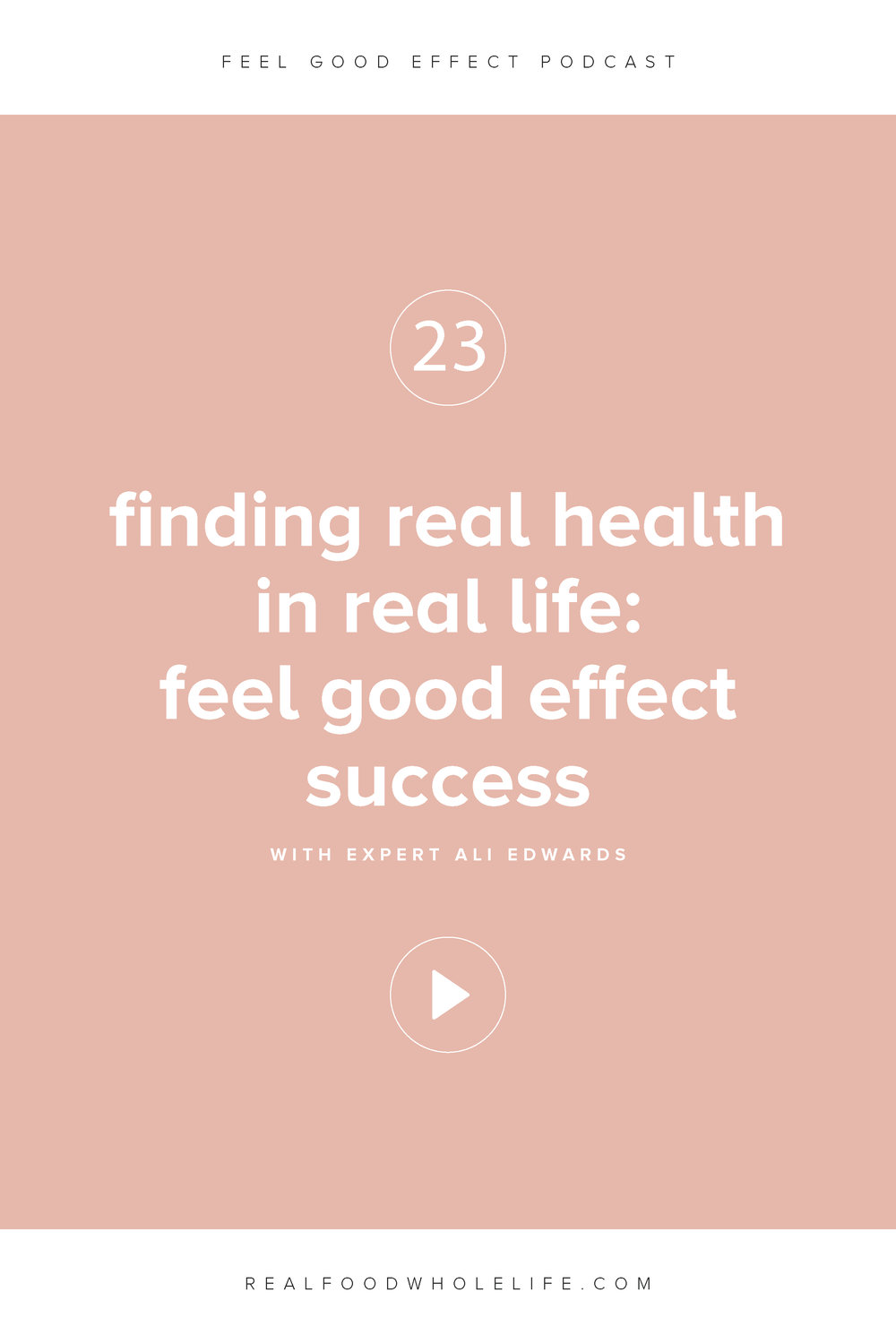Finding Real Health in Real Life: Feel Good Effect Success with Ali Edwards