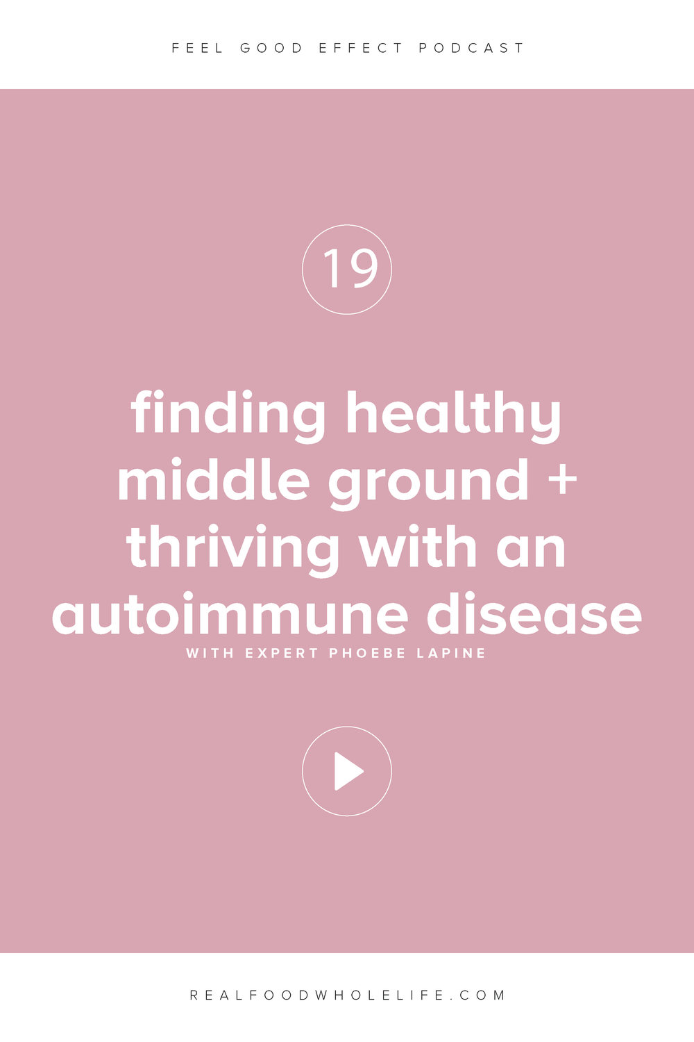Finding Healthy Middle Ground + Thriving with an Autoimmune Disease, with Phoebe Lapine