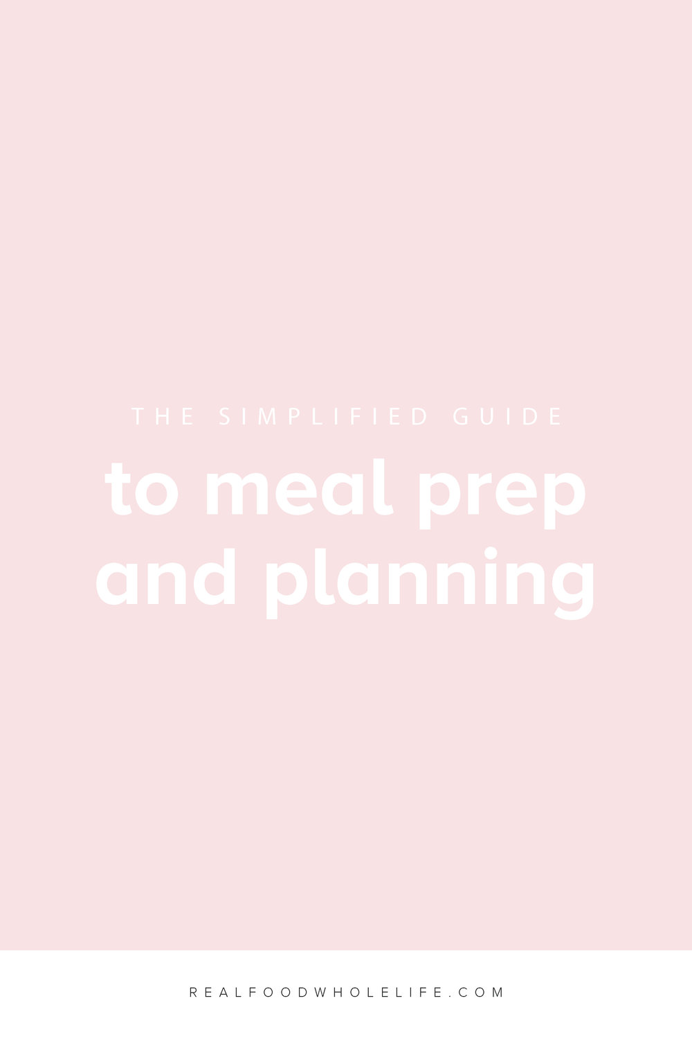 Simplified tips to make meal planning and meal prep easy with a free downloadable guide. #realfoodwholelife #realfoodwholelifesimplify #mealplanning #mealprep #foodprep #mealprepping #mealprepmonday #mealprepsunday #cleaneating