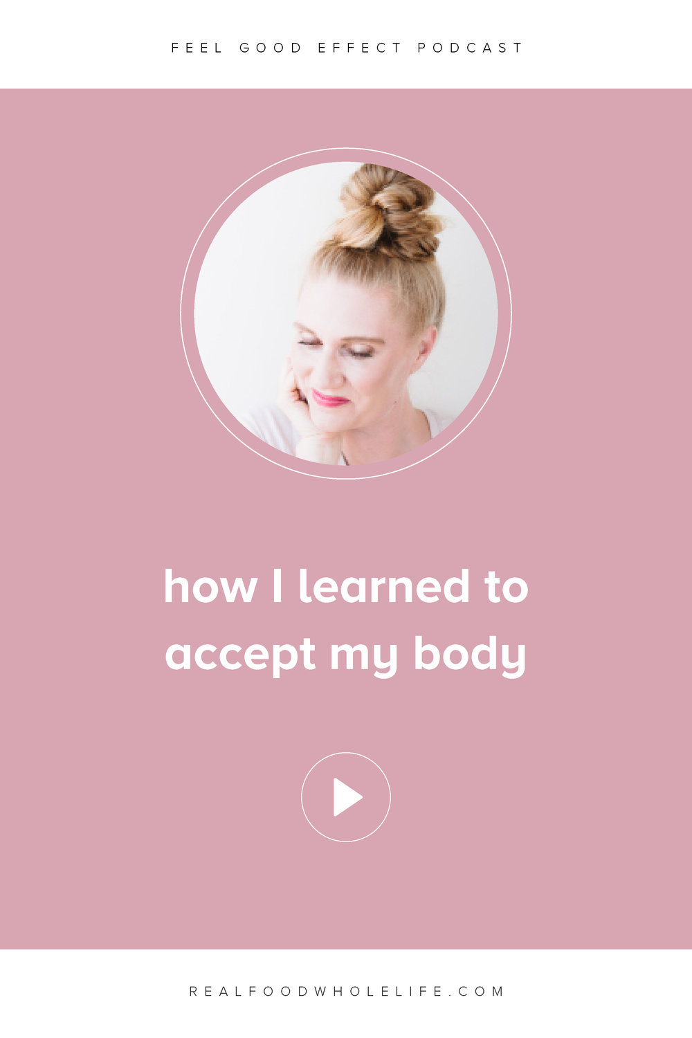 How I learned to accept my body, an episode from the Feel Good Effect podcast #feelgoodeffect #podcast #episode #selflove #bodylove #wellness