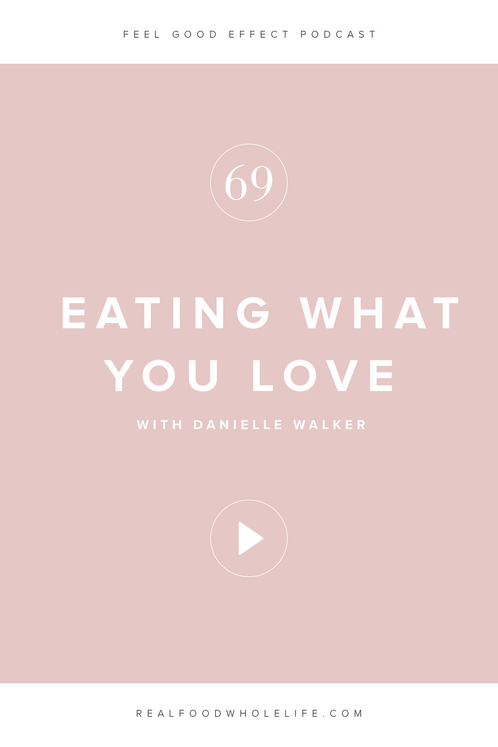 Eat What You Love, with Danielle Walker, and episodes from the Feel Good Effect Podcast. Listen for more on the process of creating recipes and cookbooks that people can trust, the challenges of being in the public light, and Danielle's movement away from the Against All Grain brand and more towards herself. #feelgoodeffect #podcast #episode #wellnesspodcast #healthyeating #balance