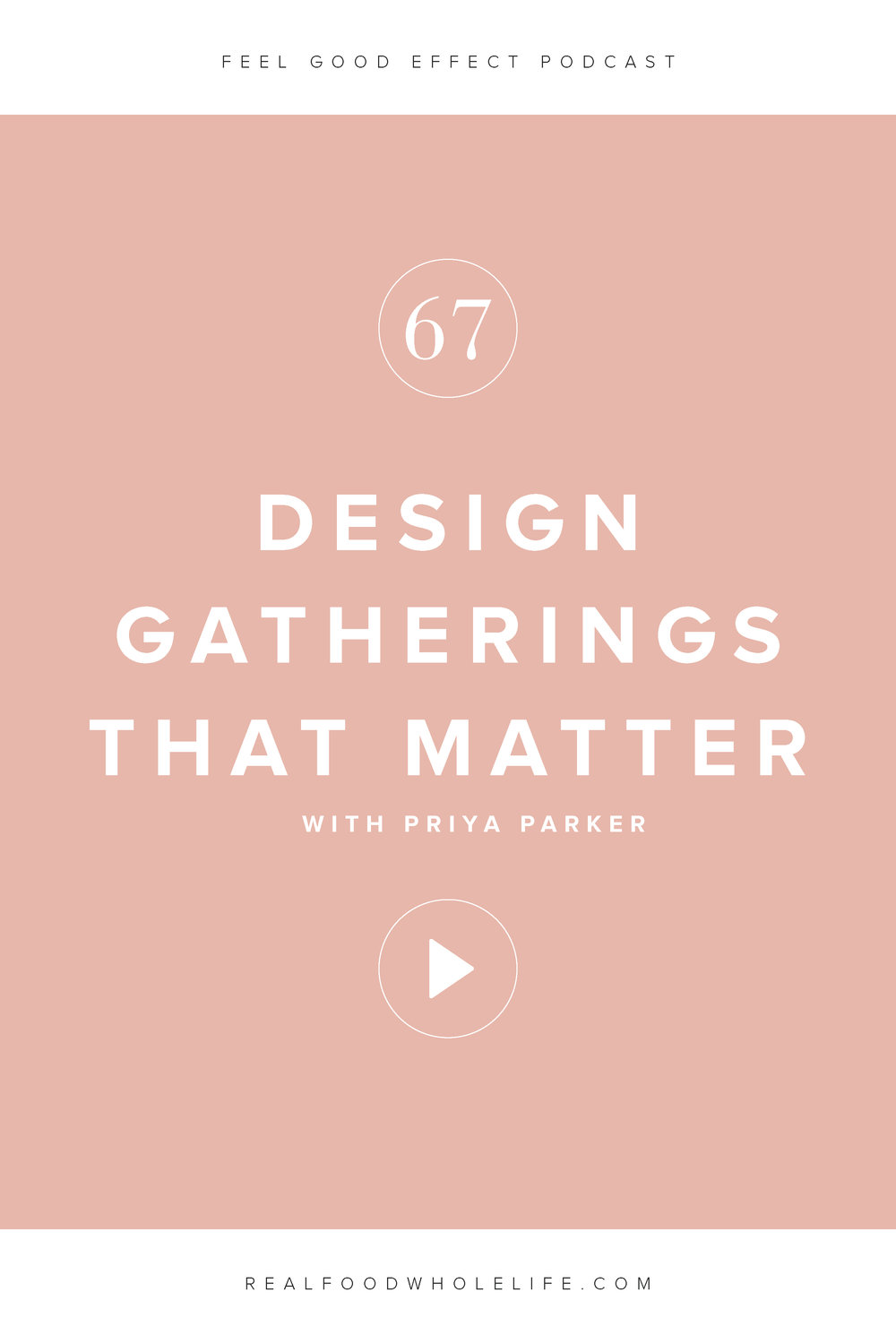 How to Design Gatherings that Matter, a conversation with Priya Parker on the Feel Good Effect Podcast. This episode is about how to infuse intention and connection into all of our gathering opportunities. #feelgoodeffect #podcastepisode #wellnesspodcast #priyaparker #spiralsupper #wellness #selfcare