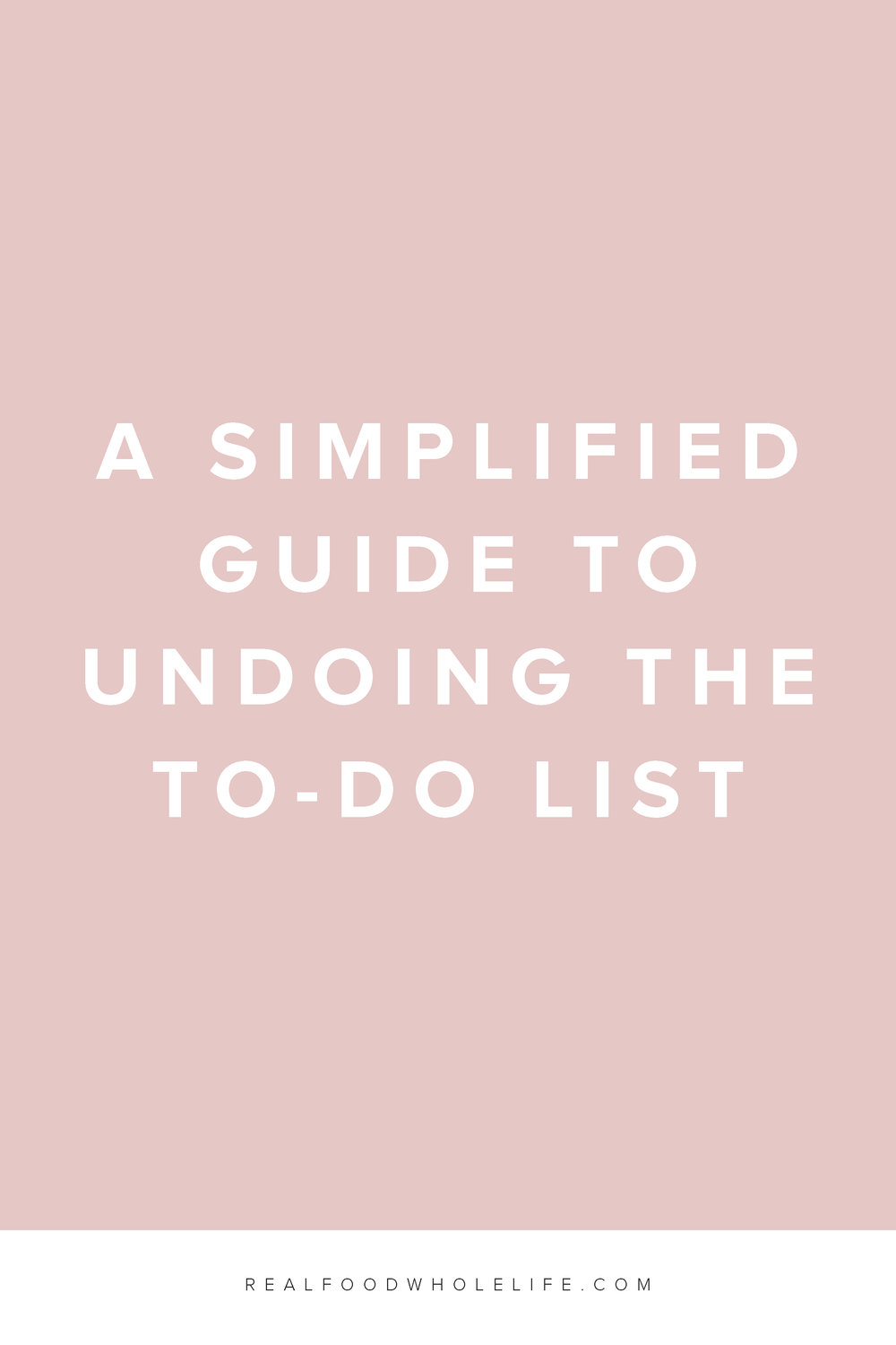 A Quick Guide to Undoing the To-Do List. Read on for more on doing less to feel more. #realfoodwholelife #wellness #balance #healthylife