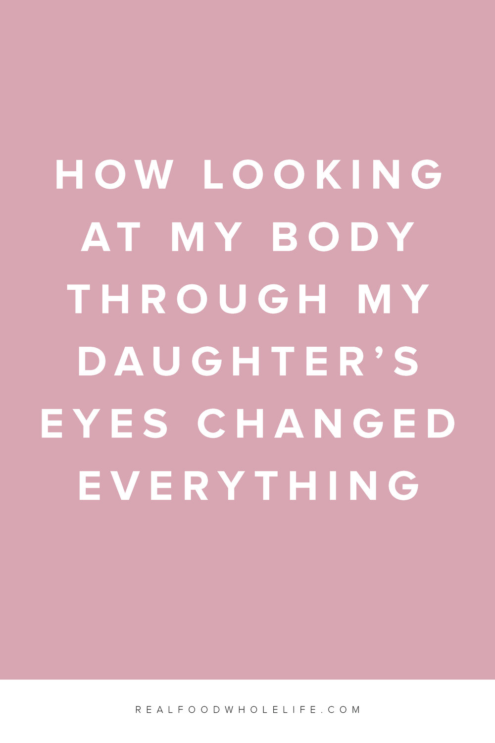 How looking at my body through my daughter's eyes changed everything. #realfoodwholelife #feelgoodeffect #gentleisthenewperfect #practicegentle #bodylove #acceptance #selflove
