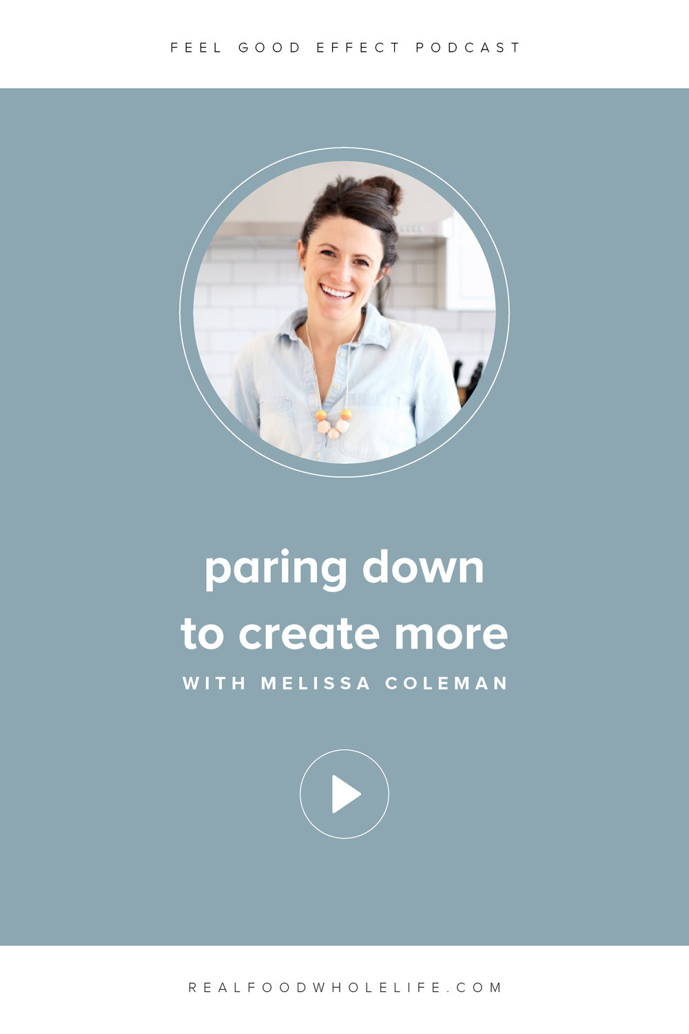 Paring Down to Create More, a conversation with The Faux Martha's Melissa Coleman on the Feel Good Effect Podcast. Listen for more on how to make a minimalist lifestyle work in real life. #realfoodwholelife #feelgoodeffectpodcast #personaldevelopment #selfcare #selfimprovement #podcast #wellnesspodcast #healthpodcast  #wellness #wellnesspodcast  #healthandwellness #healthandwellnesspodcast