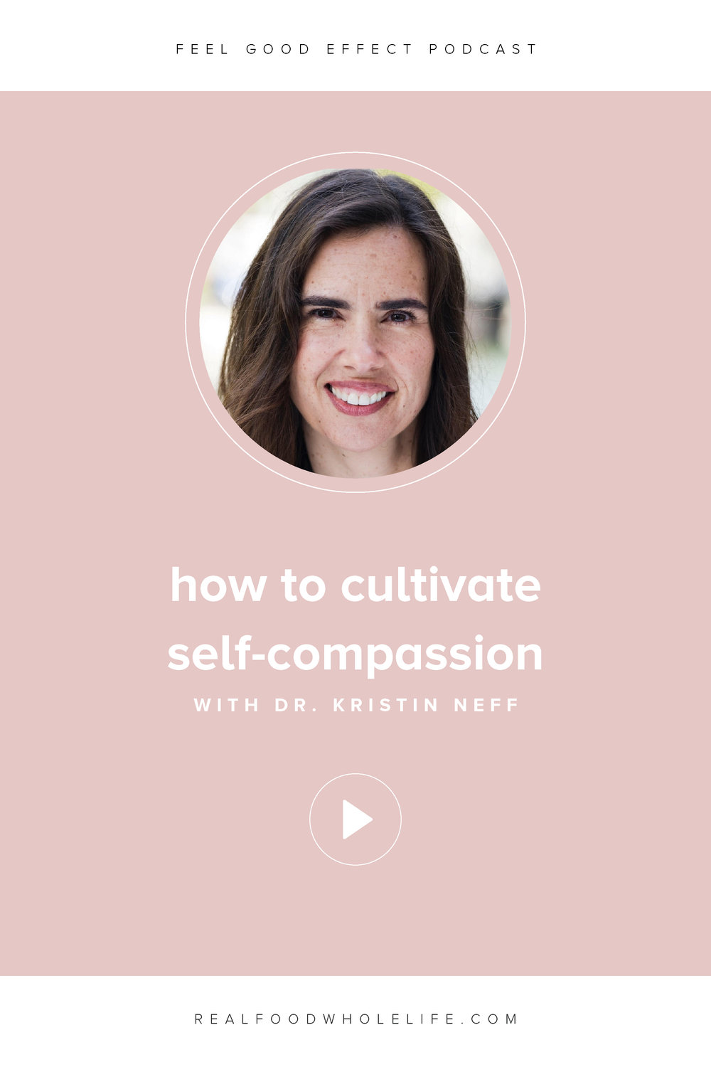 In this episode of the Feel Good Effect Podcast, Dr. Kristen Neff dives into how to cultivate self compassion in your own life, what it has to do with well being, and how to use self compassion to reach wellness goals. #feelgoodeffect #podcast #selfcompassion