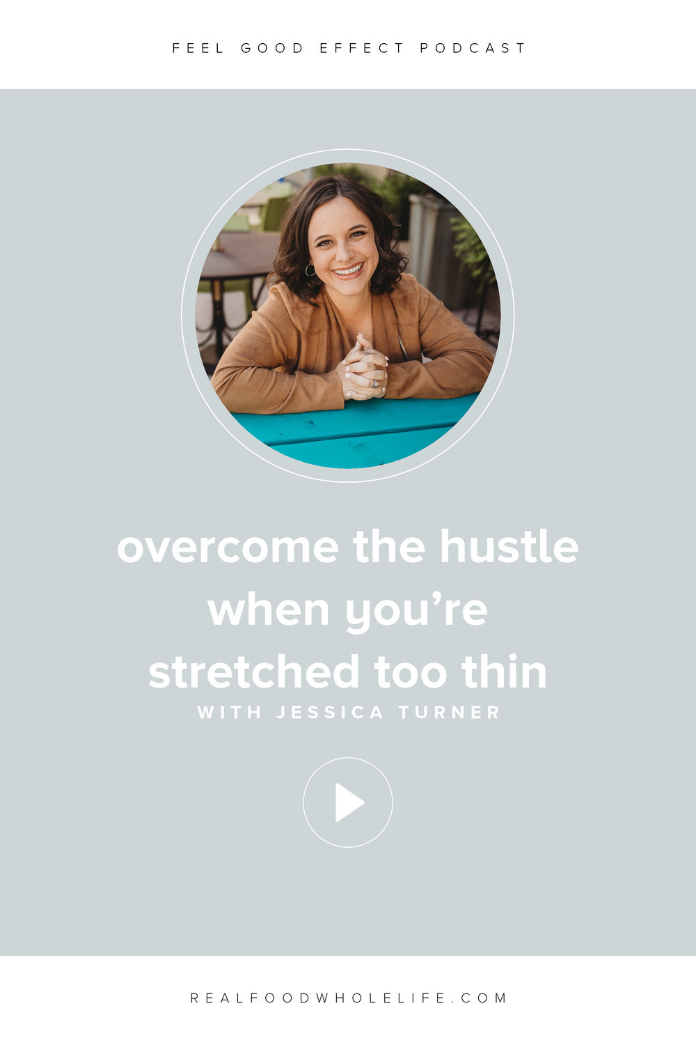 How to Overcome the Hustle When You're Stretched Too Thin. Listen to this episode of The Feel Good Effect Podcast, an interview with Jessica Turner on how to overcome the hustle when you're feeling stretched too thin and how to integrate self-care into even the busiest working mother's life. #thefeelgoodeffect #podcast #gentleisthenewperfect #selfcare #workingmoms