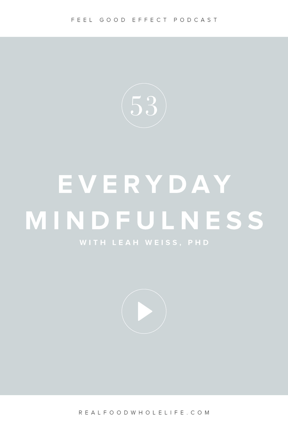 Mindfulness tips and strategies for real life and the workplace with mindfulness expert, Dr. Leah Weiss.  An interview on the Feel Good Effect podcast. #feelgoodeffect #realfoodwholelife #mindfulness #wellnesspodcast #healthy