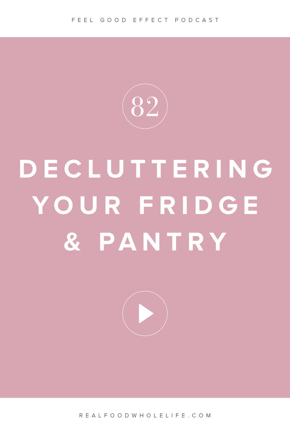 Declutter your pantry and fridge for streamlined meal planning and easy, healthy, real food cooking. An episode of the Feel Good Effect podcast. #realfoodwholelife #feelgoodeffect #podcast #wellnesspodcast #declutter #minimalism #mealprep #mealplanning #wellness #gentle #gentleisthenewperfect #cleanliving #organize