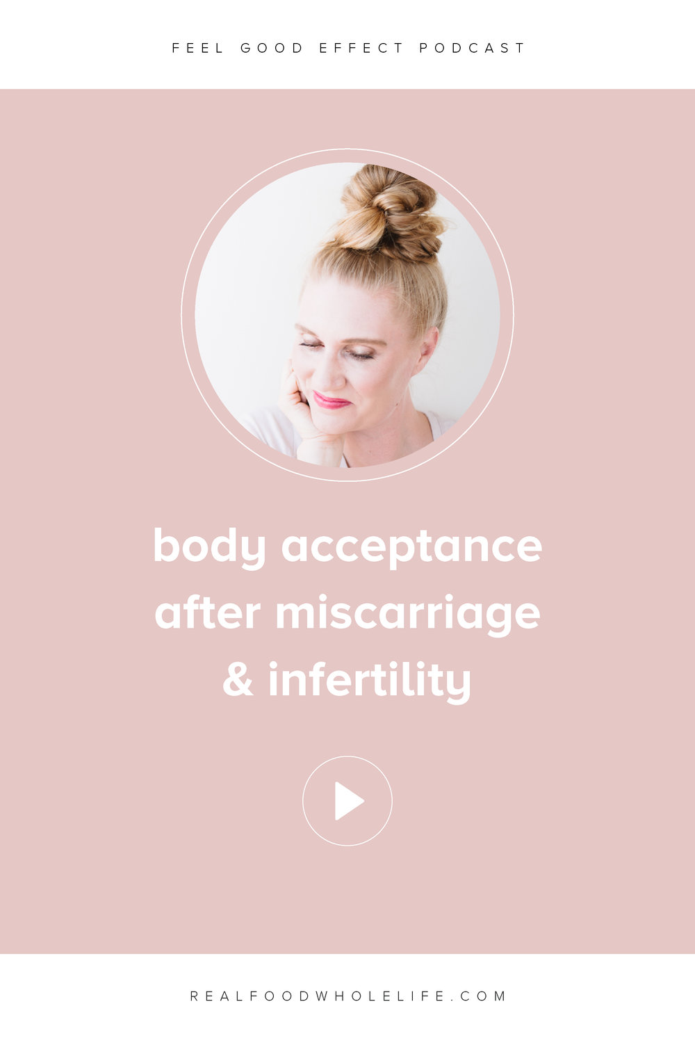Miscarriage and infertility can complicate the relationship we have with our bodies. This episode of the Feel Good Effect is all about how to love your body after experiencing miscarriage or infertility with some tactical things you can do to accept your body. #realfoodwholelife #feelgoodeffect #gentlewellness #healthy #wellness #podcast #gentle #gentleisthenewperfect #bodylove #bodyacceptance #infertility #miscarriage