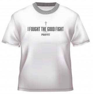 "Mens White Shirt ""I Fought The Good Fight"""