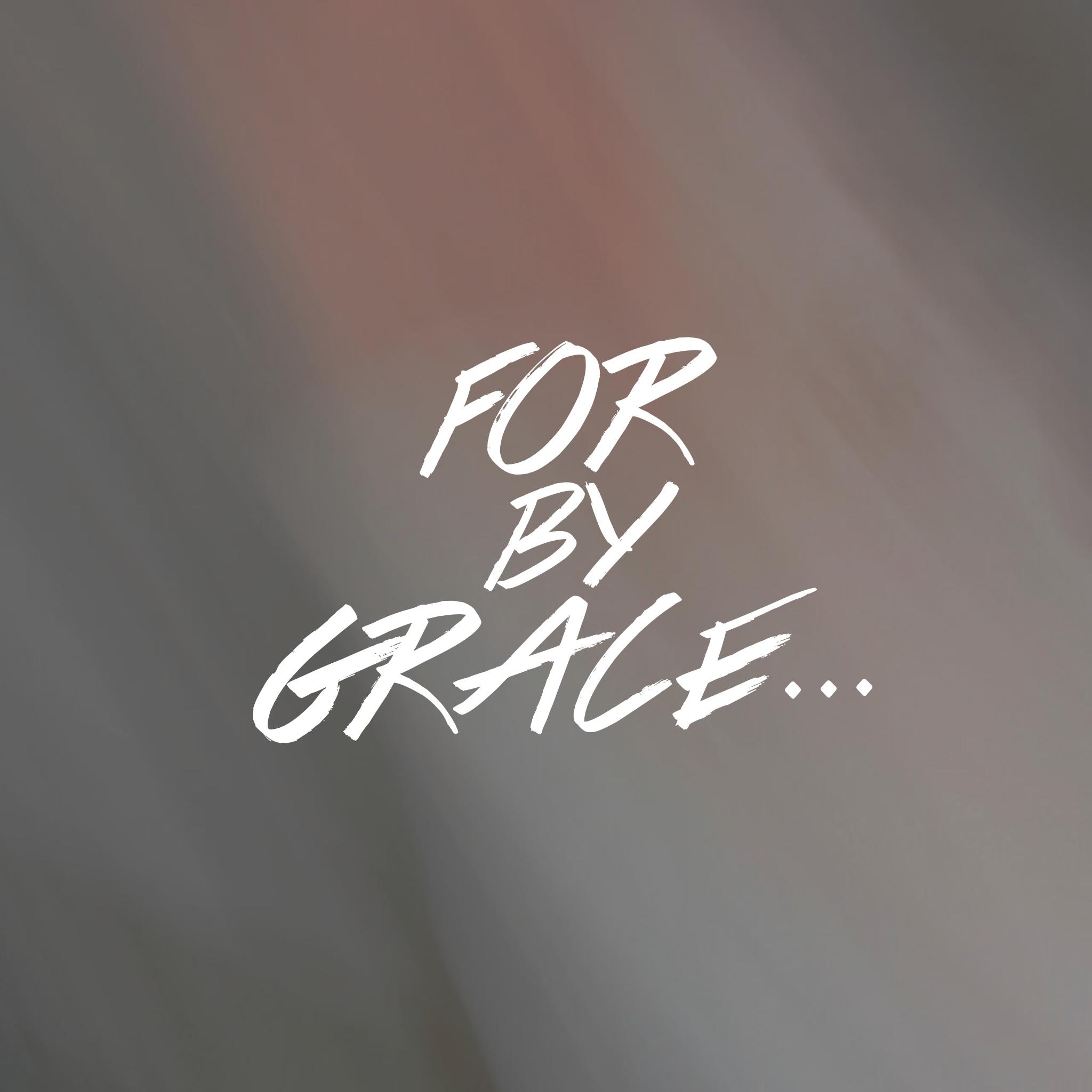 ForByGrace