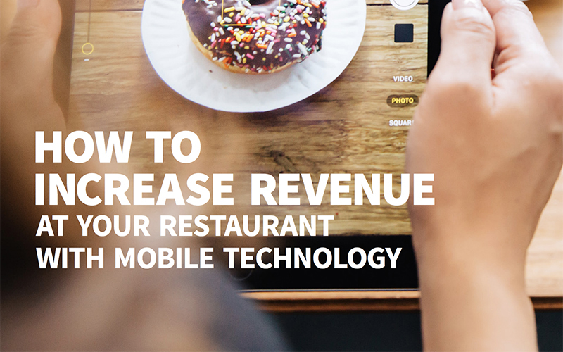HOW TO INCREASE REVENUE AT YOUR RESTAURANT WITH MOBILE TECHNOLOGY - RESTAURANT HOSPITALITY